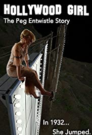 Hollywood Girl: The Peg Entwistle Story (2017) 720p