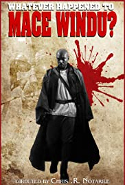 Whatever Happened to Mace Windu? Poster