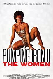 Pumping Iron II: The Women (1985) Poster - Movie Forum, Cast, Reviews