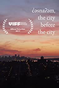 c'sna?m: The city before the city (2017)