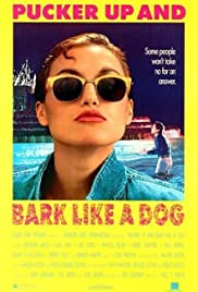Pucker Up and Bark Like a Dog Poster