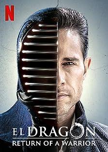 El Dragón: Return of a Warrior (2019– )