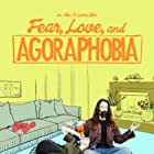 Fear, Love, and Agoraphobia (2018)