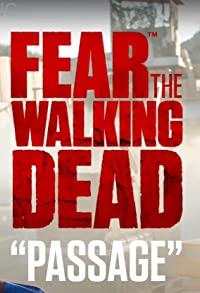 Primary photo for Fear the Walking Dead: Passage