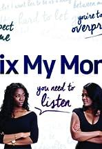 Fix My Mom