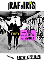 RAF & IRIS, They make ART, They want LOVE, They need MONEY.