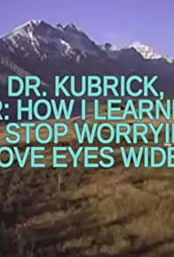 Primary photo for Dr. Kubrick, Or: How I Learned to Stop Worrying & Love Eyes Wide Shut