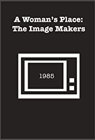 Primary photo for A Woman's Place: The Image Makers