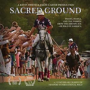 Sacred Ground: 25th Anniversary of Newport International Polo