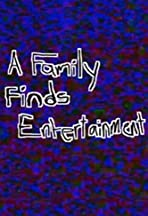 A Family Finds Entertainment