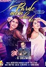 Parde Mein Rehne Do ft. Kangna Sharma