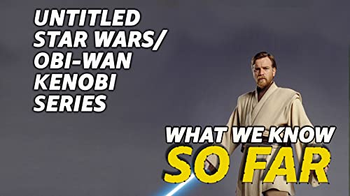 What We Know About the Untitled Obi-Wan Kenobi Series ... So Far