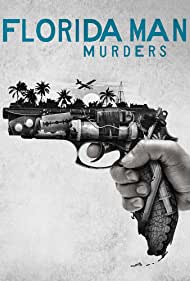 Florida Man Murders (2021)
