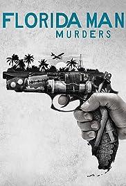 Florida Man Murders Poster