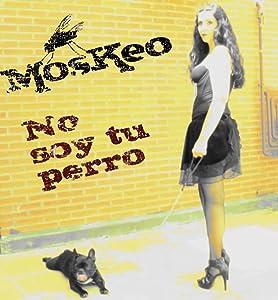 Watch comedy movies 2017 Moskeo: No soy tu perro Spain [pixels]