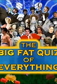 Primary photo for The Big Fat Quiz of Everything