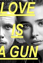 Love Is a Gun