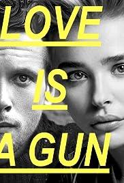 Love Is a Gun Poster