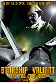 Starship Valiant: The Ties That Bind (2017)