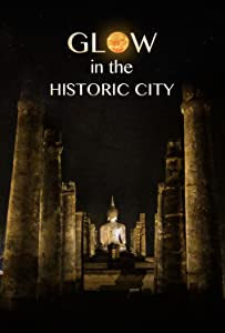 TV movie links download Glow in the Historic City [HD]