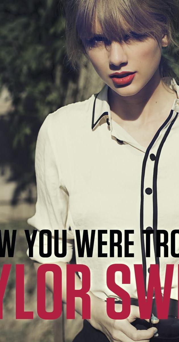 Taylor Swift I Knew You Were Trouble Video 2012 Imdb