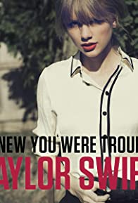 Primary photo for Taylor Swift: I Knew You Were Trouble