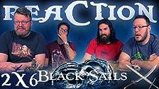Black Sails 2x6 REAZIONE !!
