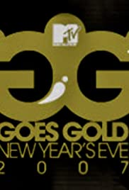 MTV Goes Gold: New Year's Eve 2007 Poster