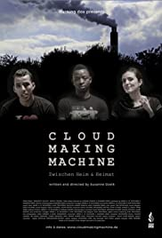 Cloud Making Machine: Zwischen Heim & Heimat Poster