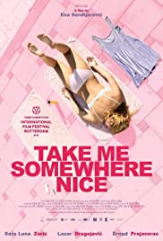 Take Me Somewhere Nice (2019) Poster - Movie Forum, Cast, Reviews