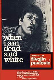 Kad budem mrtav i beo (1967) Poster - Movie Forum, Cast, Reviews
