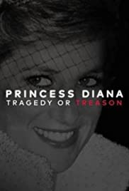 Princess Diana: Tragedy or Treason?