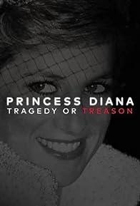 Primary photo for Princess Diana: Tragedy or Treason?