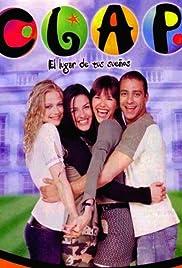 Clap El Lugar De Tus Suenos Tv Series 2003 2004 Imdb