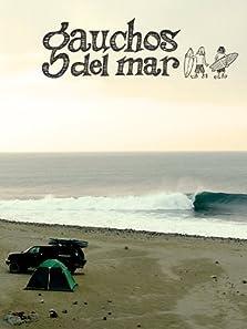 Gauchos del mar: Surfeando el pacífico Americano (2012)