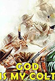 God Is My Colt .45 Poster