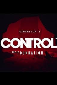 Control: The Foundation (2020) Poster - Movie Forum, Cast, Reviews