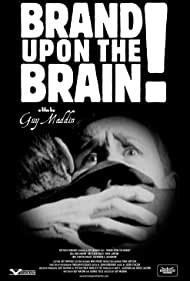 Brand Upon the Brain! A Remembrance in 12 Chapters (2006)