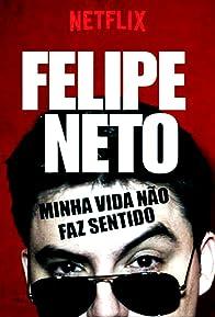 Primary photo for Felipe Neto: Minha Vida Não Faz Sentido