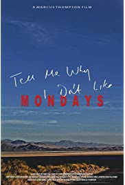 Tell Me Why I Don't Like Mondays
