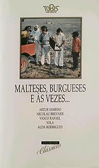 Malteses, burgueses e às vezes... (1974)