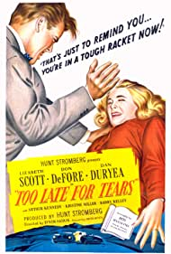 Too Late for Tears (1949) Poster - Movie Forum, Cast, Reviews