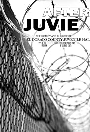 After Juvie - The History and Closure of El Dorado County Juvenile Hall Poster