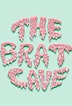 The Brat Cave