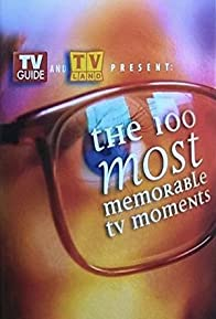 Primary photo for The 100 Most Memorable TV Moments