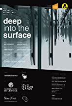 Deep into the Surface