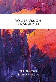 Walter Urbach: Mohnmaler (2015)