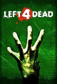 Left 4 Dead (2008) Poster - Movie Forum, Cast, Reviews