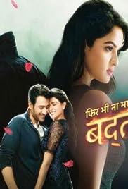 Phir Bhi Na Maane Badtameez Dil (TV Series 2015– ) - IMDb