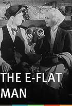 The E-Flat Man